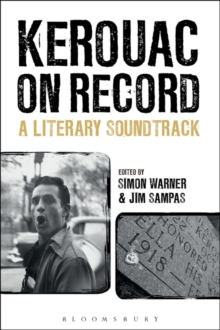 Kerouac on Record : A Literary Soundtrack, Hardback Book