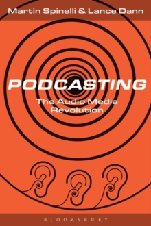 Podcasting : The Audio Media Revolution, Hardback Book