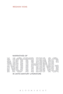 Narratives of Nothing in 20th-Century Literature, Paperback / softback Book