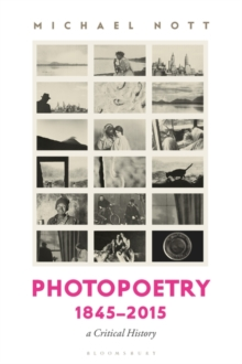 Photopoetry 1845-2015, a Critical History, Hardback Book