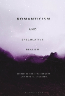 Romanticism and Speculative Realism, Hardback Book