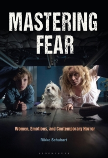 Mastering Fear : Women, Emotions, and Contemporary Horror, Hardback Book