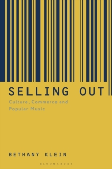 Selling Out : Culture, Commerce and Popular Music, Paperback / softback Book