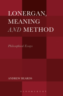 Lonergan, Meaning and Method : Philosophical Essays, Paperback Book