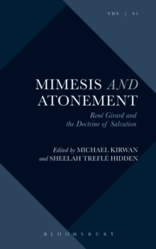 Mimesis and Atonement : Rene Girard and the Doctrine of Salvation, Paperback / softback Book