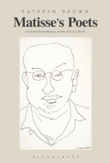 Matisse's Poets : Critical Performance in the Artist's Book, Paperback / softback Book