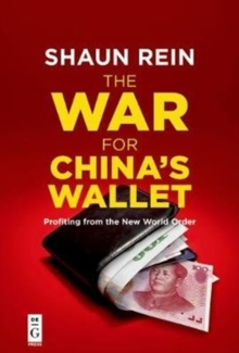 The War for China's Wallet : Profiting from the New World Order, Paperback / softback Book