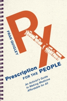 Prescription for the People : An Activist's Guide to Making Medicine Affordable for All, Paperback / softback Book