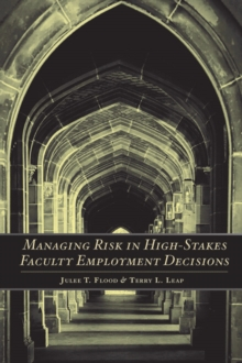 Managing Risk in High-Stakes Faculty Employment Decisions, Paperback / softback Book