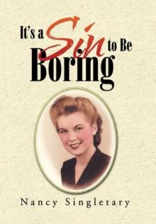 It's a Sin to Be Boring, Hardback Book
