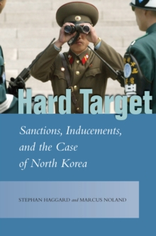 Hard Target : Sanctions, Inducements, and the Case of North Korea, Hardback Book