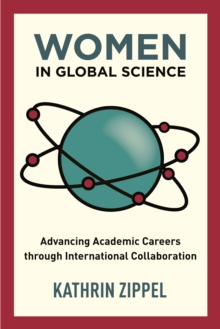 Women in Global Science : Advancing Academic Careers through International Collaboration, Hardback Book