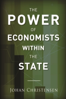 The Power of Economists Within the State, Hardback Book