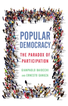 Popular Democracy : The Paradox of Participation, Paperback / softback Book