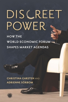 Discreet Power : How the World Economic Forum Shapes Market Agendas, Paperback Book