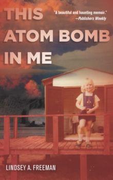 This Atom Bomb in Me, Paperback / softback Book