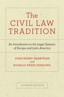 The Civil Law Tradition : An Introduction to the Legal Systems of Europe and Latin America, Fourth Edition, Paperback / softback Book