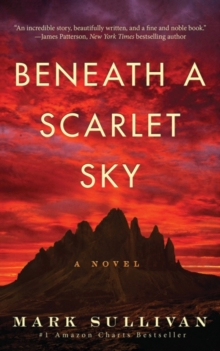 Beneath a Scarlet Sky : A Novel, Hardback Book