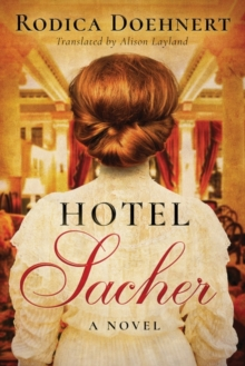 Hotel Sacher : A Novel, Hardback Book