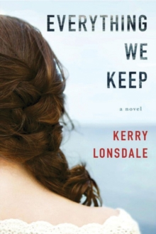 Everything We Keep : A Novel, Paperback Book