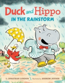 Duck and Hippo in the Rainstorm, Hardback Book