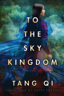 To the Sky Kingdom, Paperback / softback Book