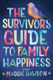 The Survivor's Guide to Family Happiness, Paperback Book