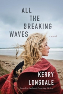 All the Breaking Waves : A Novel, Paperback / softback Book