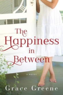 The Happiness in Between : A Novel, Paperback Book