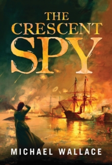 The Crescent Spy, Paperback / softback Book