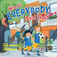 What If Everybody Said That?, Hardback Book
