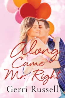 Along Came Mr. Right, Paperback Book
