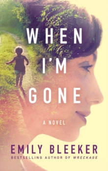 When I'm Gone : A Novel, Paperback / softback Book