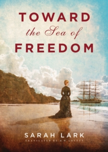 Toward the Sea of Freedom, Hardback Book