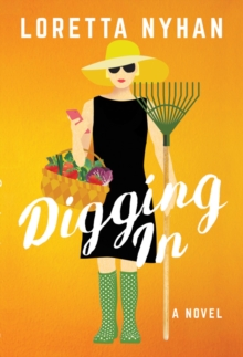 Digging In : A Novel, Hardback Book