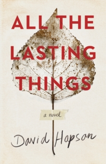 All the Lasting Things, Hardback Book