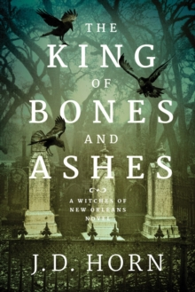 The King of Bones and Ashes, Hardback Book