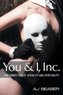 You & I, Inc : The Connection of Sexuality & Spirituality, Paperback Book