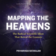 Mapping the Heavens : The Radical Scientific Ideas That Reveal the Cosmos, eAudiobook MP3 eaudioBook