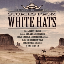 Stories from White Hats : Epic Western Tales of Legendary Heroes, eAudiobook MP3 eaudioBook