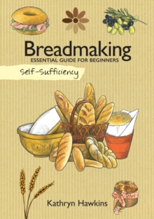 Self-Sufficiency: Breadmaking, Paperback / softback Book