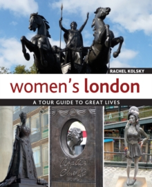Women's London : A Tour Guide to Great Lives, Paperback / softback Book