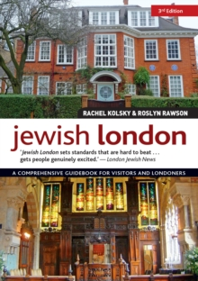 Jewish London, 3rd Edition : A Comprehensive Guidebook for Visitors and Londoners, Paperback Book