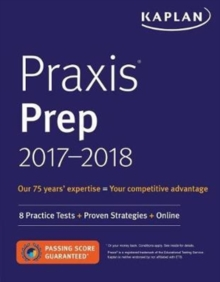 Praxis Prep 2017-2018 : 8 Practice Tests + Proven Strategies + Online, Paperback / softback Book