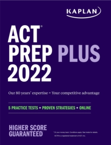 ACT Prep Plus 2022 : 5 Practice Tests + Proven Strategies + Online, Paperback / softback Book