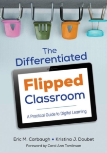 The Differentiated Flipped Classroom : A Practical Guide to Digital Learning, Paperback / softback Book