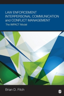 Law Enforcement Interpersonal Communication and Conflict Management : The IMPACT Model, Paperback / softback Book