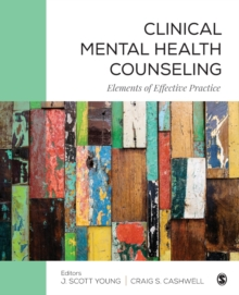 Clinical Mental Health Counseling : Elements of Effective Practice, Paperback / softback Book