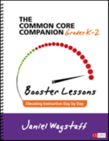 The Common Core Companion: Booster Lessons, Grades K-2 : Elevating Instruction Day by Day, Spiral bound Book