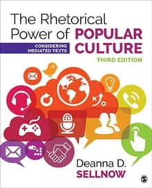 The Rhetorical Power of Popular Culture : Considering Mediated Texts, Paperback / softback Book